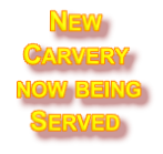 New  Carvery  now being  Served