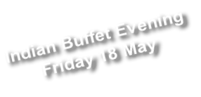 Indian Buffet Evening Friday 18 May